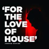 FOR THE LOVE OF HOUSE MIX