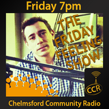 The Friday Feeling - @CCRFeelFriday - Garry Ormes - 18/07/14 - Chelmsford Community Radio