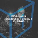 Shadowbox @ Radio 1 19/05/2019: Bifidus Aktif Guestmix