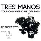 TRES MANOS - No Fucks Given Mix - Recorded live at Switch - Barcelona