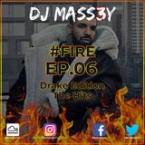 |#FIRE.EP06|DRAKE EDITION| THE HITS|