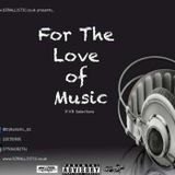 For The Love Of Music - RnB Selections