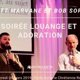 Soirée Louange, Adoration, Encouragement   Matt Marvane et Bob Sorge [CULTE PO REIMS 06/03/2019]