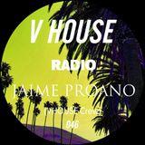 V HOUSE Radio 046 | Jaime Proano