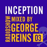 Inception Radioshow #3 - George Reins
