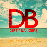 Dirty Bangers [EP41] by Andy V