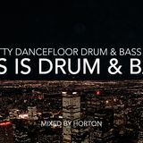 """This Is Drum & Bass"" ~ Gritty Dancefloor Drum & Bass Mix"
