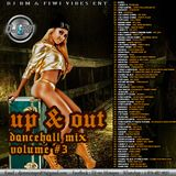 DJ RM - UP AND OUT VOL.3 DANCEHALL MIX - JAN.2016