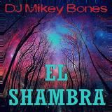 DJ Mikey Bones - EL Shambra