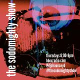 """The Sodomighty Show """"Episode One Hundred One Epicene Masterpiece"""" 11/7/19"""
