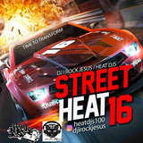 DJ I Rock Jesus & Heat DJs Presents Street Heat 16