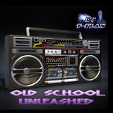 OLD SCHOOL UNLEASHED