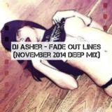 Dj Asher - Fade out lines (November 2014 Deep Mix)