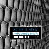 So Hip It Hertz: Progression 2016 Volume 1