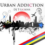 DJ T-Licious - Urban Addiction 2015