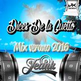 Dices de la Guetto - Mix verano 2016