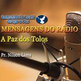 A paz dos tolos - Pr. Nilson Lima