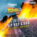 #BackToTheFuture Part.02 // Old School vs New School Hip Hop & RnB // Twitter @DJBlighty