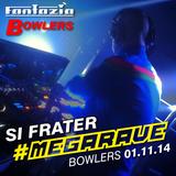Si Frater - Bowlers #Megarave - 01.11.14 - Vinyl Set