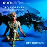 JORDI CARRERAS _Cirque Du Soleil (Music Tribute Armonic Mix)
