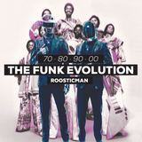 The Funk Evolution 70 . 80 . 90 . 00 by Roosticman