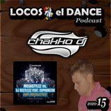 LOCOS x el DANCE Podcast 2020-15 by CHAKKO DJ (2020.04.20-26)
