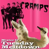 Mister G's Tuesday Meltdown - Show #63 - The Cramps
