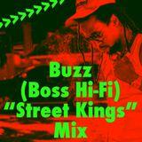 "Buzz (Boss Hi-Fi) ""Street Kings"" Mix"