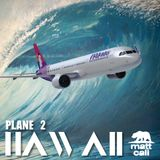 Plane 2 Hawaii Mix - Matt Cali