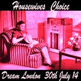 HouseWives Choice - Dream FM London - 30th July 2014