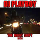 DJ PLAYBOY presents THE NIGHT SHIFT episode 8 side A