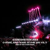 G-House, Bass House Set - Mix 2018 Vol.9 – Stereomotion 058