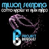 Otto Knows Vs Alex Mind - Million Seending (Project Beagles Mashup)