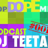 DJ Teetan - PopDopeMix #001
