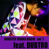 DUBSTEP OSAKA RADIO Vol.1 HARUTAKA B2B DUBTRO