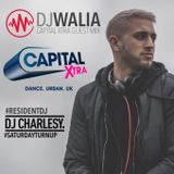 CAPITAL XTRA GUEST MIX - for DJ CHARLESY @djwaliauk