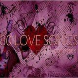 80 LOVE SONGS - VOLUME 1