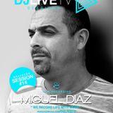 DJ LIVE TV Session #14 - Miguel Diaz