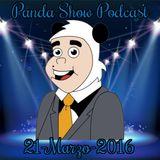 Panda Show - Marzo 21, 2016 - Podcast