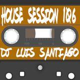 Dj Luis Santiago - House Session Mix Show 106