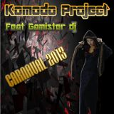 Komodo Project Feat Gamister Dj - Carnaval 2013