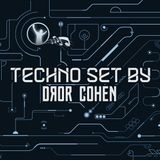 TECHNO SET - MIXED BY DJ DROR COHEN
