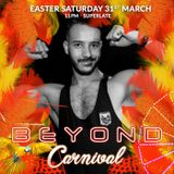 BEYOND CARNIVAL 12h EASTER SPECIAL - ZACH BURNS on the MAIN FLOOR