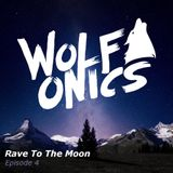 Rave To The Moon - Episode 4