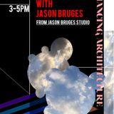 Bunming Afternoon Special: Romancing Architecture w/ Jason Bruges 07.02.18