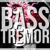 BASS TREMOR 28 | I DARE YOU
