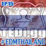 TEDi.gg #BEDROOM DJ #EDMTHAILAND EP.15
