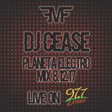 DJ CEASE PLANETA ELECTRO MIX LIVE ON LATINO 97.7 FM 8-12-17