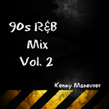 Kenny Maneuver 90s R&B Vol. 2
