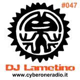 CyberOneRadio House Session - DJ Lametino - episode # 047